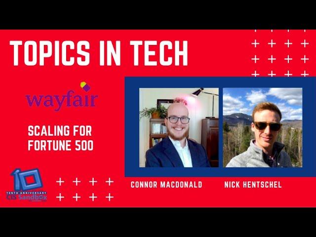 Connor MacDonald and Nick Hentschel (Wayfair) - Topics in Tech