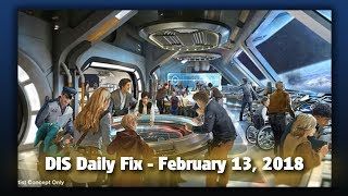 DIS Daily Fix | Your Disney News for 02/13/18