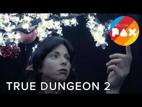 True Dungeon 2 - Welcome to PAX! [South 2018]
