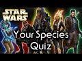 Find out YOUR Star Wars SPECIES! - Star Wars Quiz