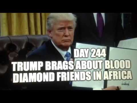 """""""Day 244"""" Donald Trump Brags about Blood Diamond Friends getting Rich in Africa"""