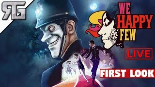 We Happy Few Live: Day Tripper - Take Your Joy - First Look