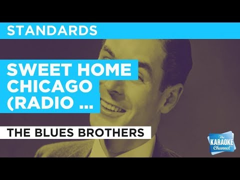 Sweet Home Chicago (Radio Version) in the style of The Blues Brothers   Karaoke with Lyrics