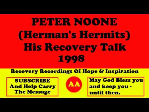 AA Speaker Peter Noone of Hermans Hermits Alcoholics Anonymous Talk from YouTube · Duration:  1 hour 48 seconds