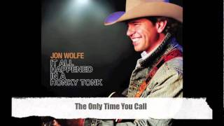 The Only Time You Call-Jon Wolfe Official Track with Lyrics