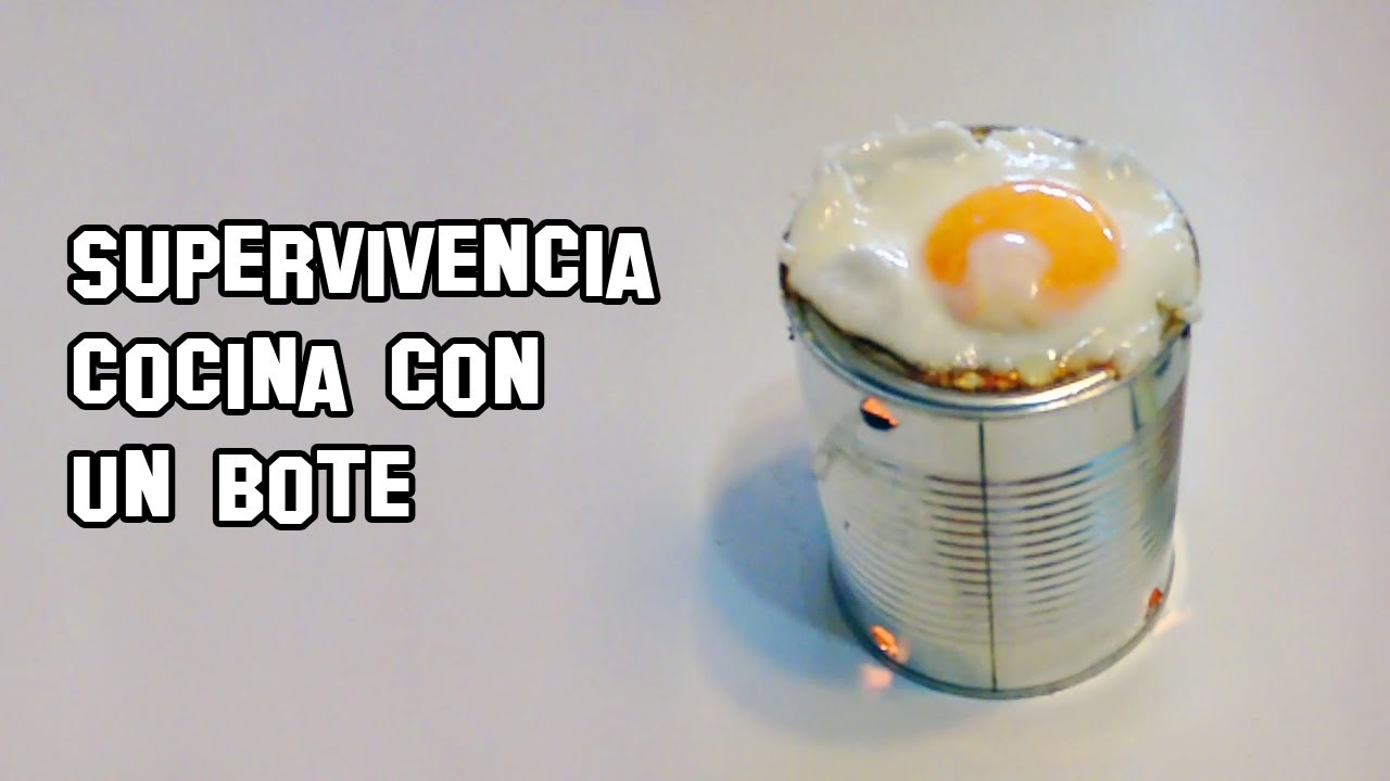 Supervivencia como cocinar con un bote viyoutube for Cocinar con 20 soles