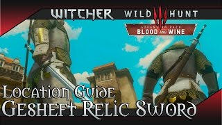 Witcher 3: Blood and Wine - Gesheft Relic Silver Sword Location & Showcase
