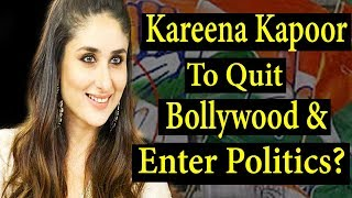 Kareena Kapoor Quit Bollywood And Join Politics? , Know The Truth   FWF