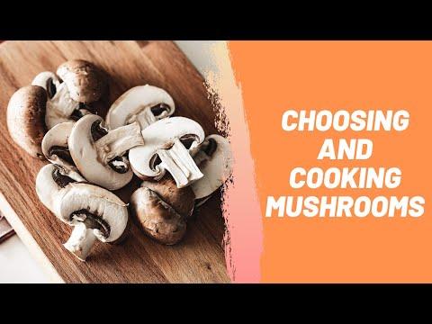 Choosing and Cooking Mushrooms