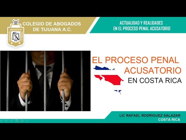 El Proceso Penal Acusatorio en Costa Rica como derecho comparado Colegio de Abogados de Tijuana A.C.