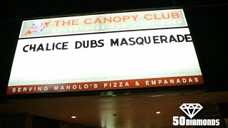 Chalice Dubs Masquerade   The Canopy Club