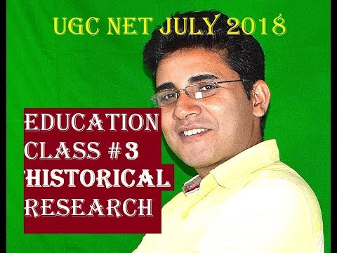 UGC NET JULY 2018: EDUCATION PAPER II CLASS #03: HISTORICAL RESEARCH