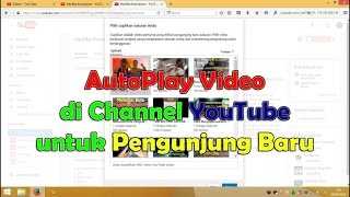 Video How to Make a Video Autoplay on the YouTube Channel For New Visitors download MP3, 3GP, MP4, WEBM, AVI, FLV Juli 2018