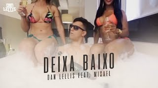 Deixa Baixo - Dan Lellis Feat. Misael (Official Video)
