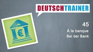 Allemand pour débutants (A1/A2) | Deutschtrainer: À la banque
