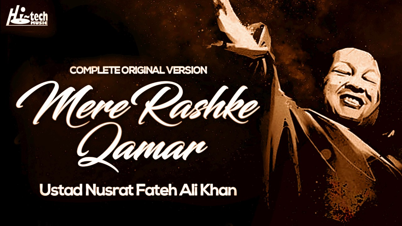 MERE RASHKE QAMAR (Original Complete Version) — USTAD NUSRAT FATEH ALI KHAN — OFFICIAL VIDEO