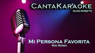 Rio Roma - Mi Persona Favorita - Karaoke