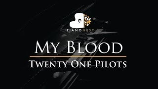 Twenty One Pilots - My Blood - Piano Karaoke / Sing Along Cover with Lyrics Video