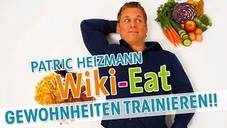 TOP 10: Tausche SCHLECHTE gegen GUTE GEWOHNHEITEN! - Wiki-Eat mit Patric Heizmann