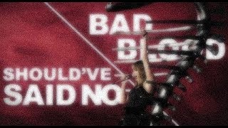 Bad Blood/Shoul