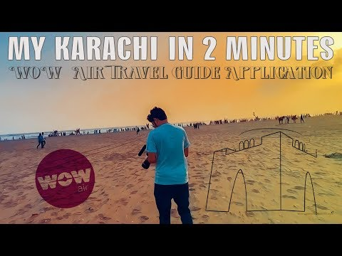 My Karachi In 2 Minutes | WOW Air Travel Guide Application | Mansoor Qureshi & Asad Ali