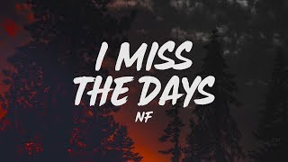 NF - I Miss The Days (Lyrics)