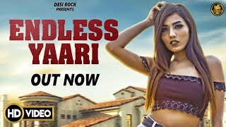 ENDLESS YAARI | Desi Rock | Sahil Sharma | Latest Punjabi Song 2018 2019 | New Punjabi Songs 2019