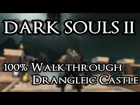 Dark Souls 2 100% Walkthrough #19 Drangleic Castle (All Items & Secrets)
