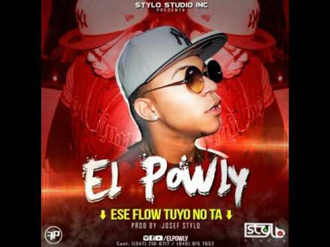 El Powly - Ese Flow Tuyo No Ta' (trap bow) Stylo studio inc 2017