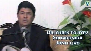 Qilicbek Tojiyev Xonadonida jonli ijro Киличбек Тожиев Хонадонида жонли ижро