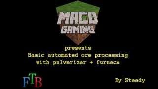 FTB Tutorial - Pulverizer - Basic automated ore processing setup - Minecraft - Part 1