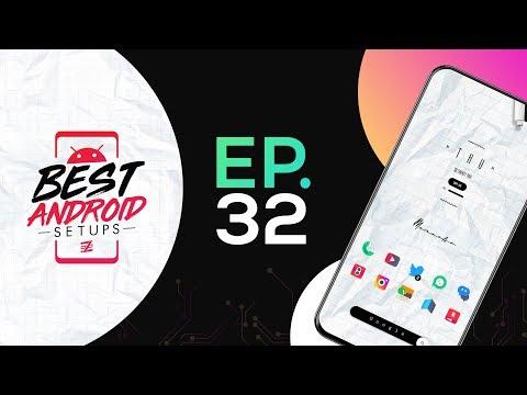 Best Android Setups Episode 32!