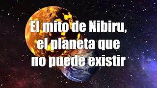 El mito de Nibiru, el planeta que no puede existir