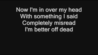 Repeat youtube video Sum 41 - Over My Head (Better Off Dead) [with lyrics]
