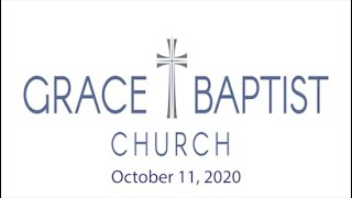 Grace Baptist Church - Recorded Service from 10/11/2020
