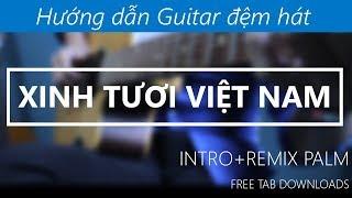 Hướng dẫn Guitar   Xinh tươi Việt Nam   Có Intro+ Remix Palm   JERLYBEE GUITAR