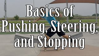 How to Ride a Skateboard for Beginners - Pushing, Steering, and Stopping