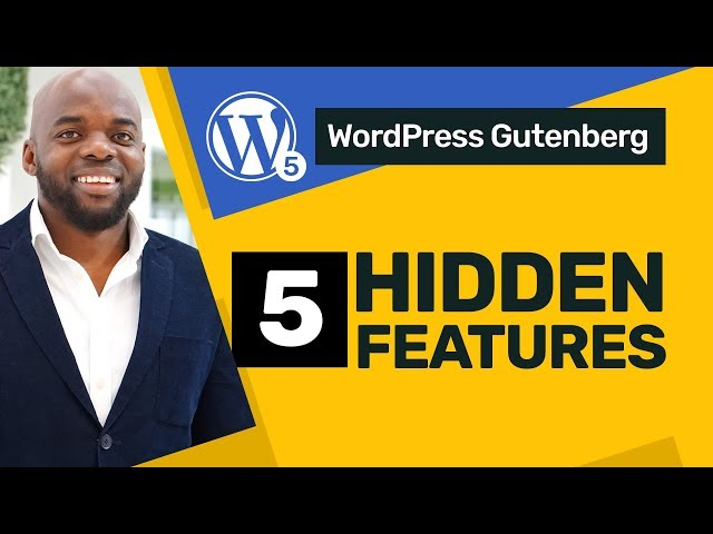 Gutenberg Wordpress - 5 Hidden Features