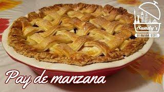 Pay de manzana casero│ Homemade apple pie crust and filling│Sandy's International Recipes