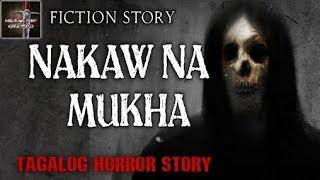 NAKAW NA MUKHA | TAGALOG HORROR STORY | FICTION HORROR