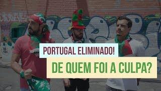FUI CULPADO PELA ELIMINAÇÃO DE PORTUGAL?