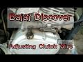 Adjusting Clutch Wire in Bajaj Discover
