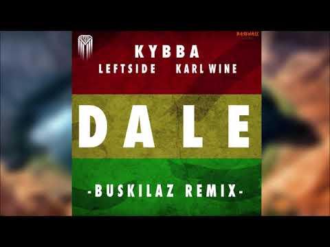 Kybba Feat. Karl Wine & Leftside - Dale (Buskilaz Official Remix)