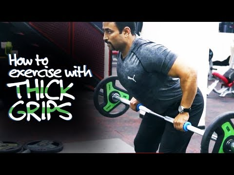 HOW TO EXERCISE WITH THICK GRIPS