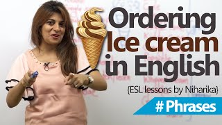 English lesson - How to order an ice cream? ( Free Spoken English lessons)
