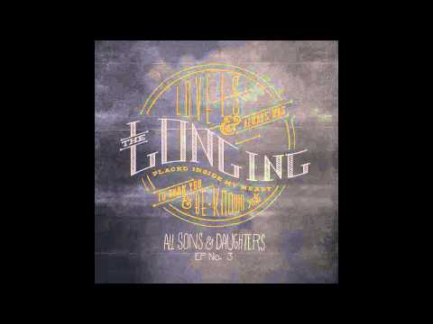 All Sons & Daughters - The Longing