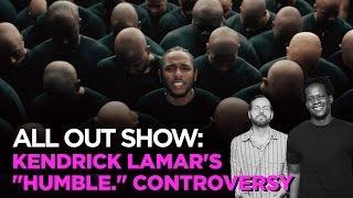Kendrick Lamar's 'Humble.' Controversy