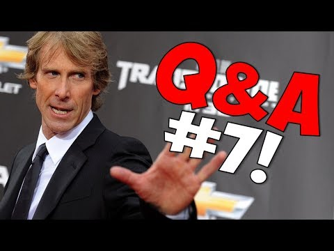 Q&A WITH MICHAEL BAY! (Q&A #7)