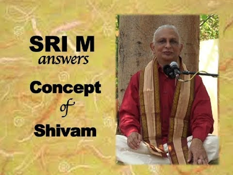 """Sri M Answers - (Short Video) - """"Can You Explain The Concept Of Shivam?"""""""