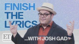 Finish The Lyrics With Josh Gad